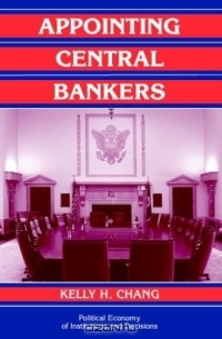 Appointing Central Bankers : The Politics of Monetary Policy in the United States and the European Monetary Union (Political Economy of Institutions and Decisions)