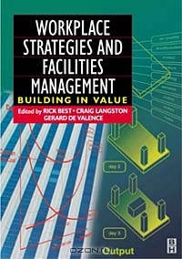 Workplace Strategies and Facilities Management : Building in Value