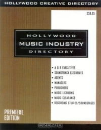Hollywood Music Industry Directory: Premier Edition 2004 (Hollywood Music Industry Directory)