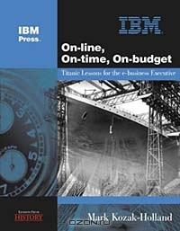 On-line, On-time, On-budget: Titanic Lessons for the e-business Executive