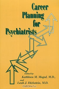Career Planning for Psychiatrists