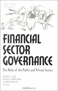 Financial Sector Governance: The Roles of the Public and Private Sectors