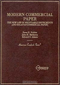 Modern Commercial Paper: The New Law of Negotiable Instruments