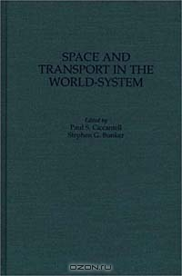 Space and Transport in the World-System (Contributions in Economics and Economic History)