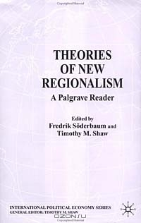 Theories of New Regionalism: A Palgrave Reader