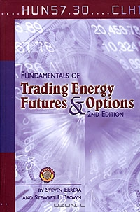 Fundamentals of Trading Energy Futures and Options