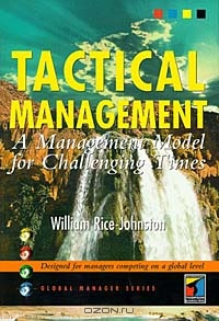 Tactical Management: A Management Model for Challenging Times