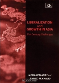 Liberalization and Growth in Asia: 21st Century Challenges