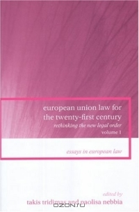 European Union Law For The Twenty-first Century: Rethinking The New Legal Order