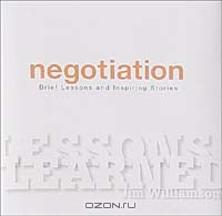 Negotiation: Brief Lessons and Inspiring Stories : A Book to Inspire and Ceebrate Your Achievements (Lessons Learned)