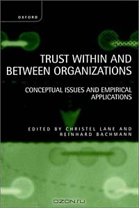 Trust Within and Between Organizations: Conceptual Issues and Empirical Applications