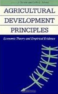 Agricultural Development Principles: Economic Theory and Empirical Evidence