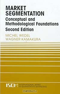 Market Segmentation: Conceptual and Methodological Foundations (International Series in Quantitative Marketing)
