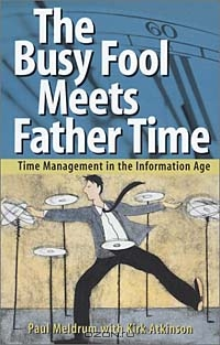 The Busy Fool Meets Father Time: Time Management in the Information Age