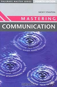 Mastering Communication : Fourth Edition (Palgrave Master Series)