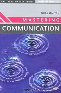 Mastering Communication : Fourth Edition (Palgrave Master Series)