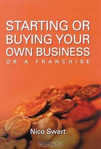 Starting or Buying Your Own Business or a Franchise