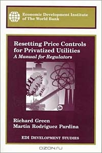 Resetting Price Controls for Privatized Utilities: A Manual for Regulators