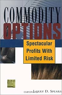 Commodity Options: Spectacular Profits with Limited Risk