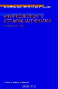 An Introduction to Actuarial Mathematics