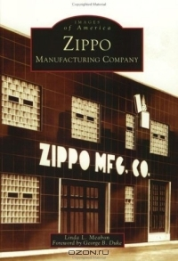 Zippo Manufacturing Company (Images of America (Arcadia Publishing))