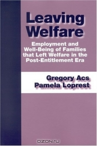 Leaving Welfare: Employment And Well-being Of Families That Left Welfare In The Post-Entitlement Era