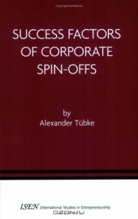 Success Factors of Corporate Spin-Offs (International Studies in Entrepreneurship)