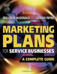 Marketing Plans for Service Businesses, Second Edition : A Complete Guide