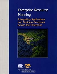 Enterprise Resource Planning: Integrating Applications and Business Processes Across the Enterprise