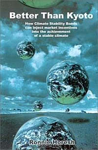 Better Than Kyoto: How Climate Stability Bonds Can Inject Market Incentives into the Achievement of a Stable Climate