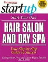 Start Your Own Hair Salon and Day Spa (Start Your Own . . .)