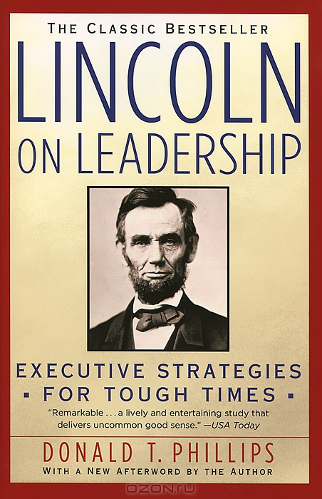 lincoln on leadership Chapter 3: persuade rather than coerce with public sentiment, nothing can fail without it, nothing can succeed.