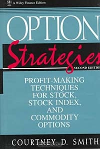 Option Strategies: Profit-Making Techniques for Stock, Stock Index, and Commodity Options