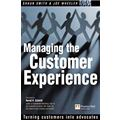 Managing the Customer Experience: Turning Customers into Advocates