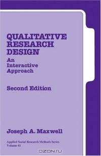 Qualitative Research Design : An Interactive Approach (Applied Social Research Methods)