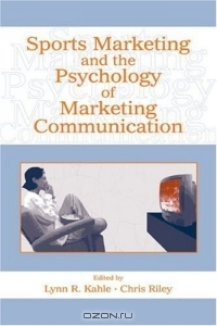 Sports Marketing and the Psychology of Marketing Communications (Advertising and Consumer Psychology)