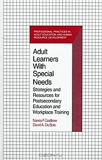 Adult Learners With Special Needs: Strategies and Resources for Postsecondary Education and Workplace Training