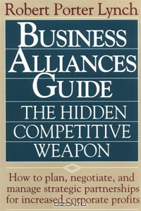Business Alliances Guide: The Hidden Competitive Weapon