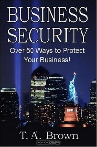 Business Security: Over 50 Ways To Protect Your Business!