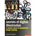 Secrets of Digital Illustration: a Master Cass in Commercial Image-Making