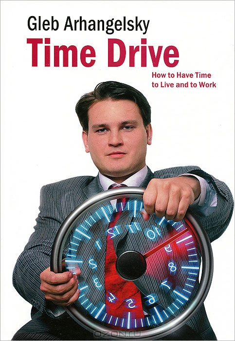 Time-Drive: How to Have Time to Live and to Work