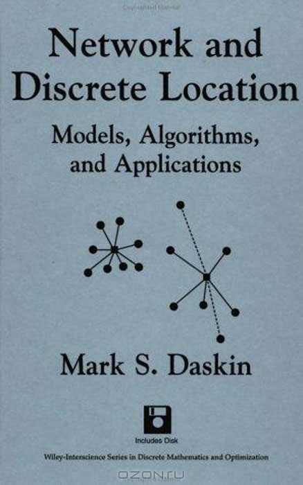 Network and Discrete Location: Models, Algorithms, and Applications (Wiley Professional Banking and Finance Series)