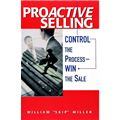 Proactive Selling - Control The Process: Win The Sale