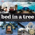 Bed In A Tree And Other Amazing Hotels From Around The World