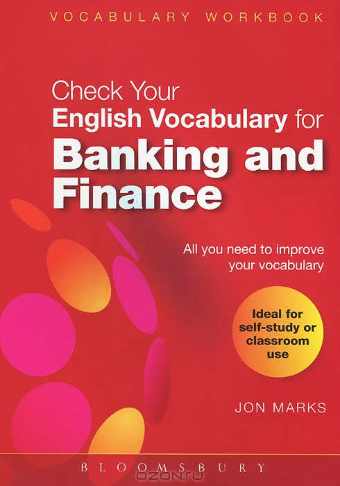 Check Your English Vocabulary for Banking and Finance: All you need to improve your vocabulary