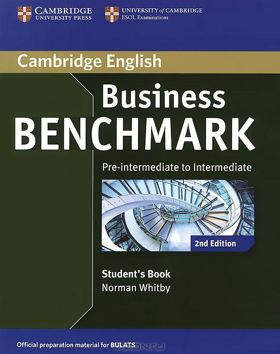 Business Benchmark: Pre-Intermediate to Intermediate: Student`s Book