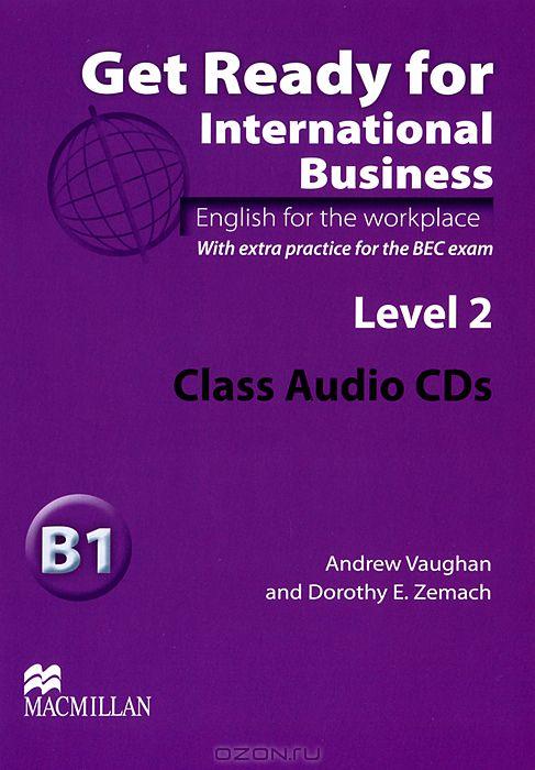 СD.  Get Ready For International Business Level 2.