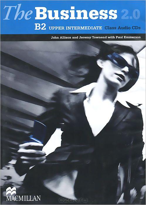 The Business 2. 0: Upper Intermediate B2  (аудиокурс на 2 CD)