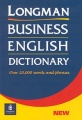 Longman Business English Dictionary. Over 20,000 Words and Phrases