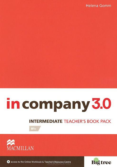In Company 3. 0 Intermediate Level Teacher`s Book Pack